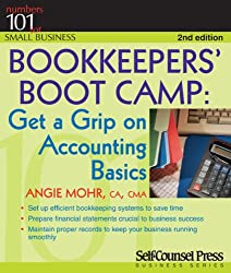 Bookkeepers' Boot Camp: Get a Grip on Accounting Basics (Numbers 101 for Small Business)