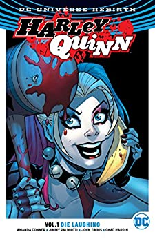 Harley Quinn (2016-) Vol. 1: Die Laughing by [Conner, Amanda, Palmiotti, Jimmy]