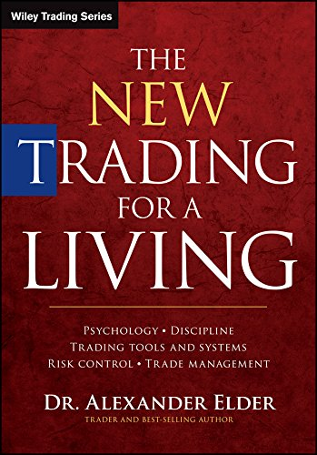 The New Trading for a Living: Psychology, Discipline, Trading Tools and Systems, Risk Control, Trade Management (Wiley Trading) (Best Stock Chart Indicators)