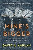 Mine's Bigger, David A. Kaplan, 0061374024