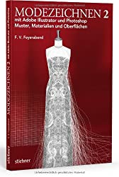 Modezeichnen 2 mit Adobe Illustrator und Photoshop: Muster, Materialien und Oberflächen