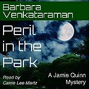 Peril in the Park: Jamie Quinn Mystery, Book 3 | Barbara Venkataraman