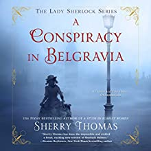 A Conspiracy in Belgravia Audiobook by Sherry Thomas Narrated by Kate Reading