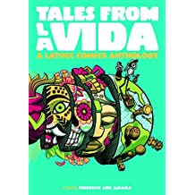 Tales from la Vida: A Latinx Comics Anthology (Latinographix)