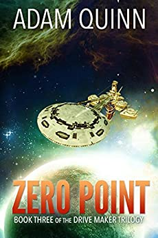 Zero Point (Book Three of the Drive Maker Trilogy): A Galactic Space Opera Adventure by [Quinn, Adam]