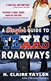 A Single s Guide to Texas Roadways