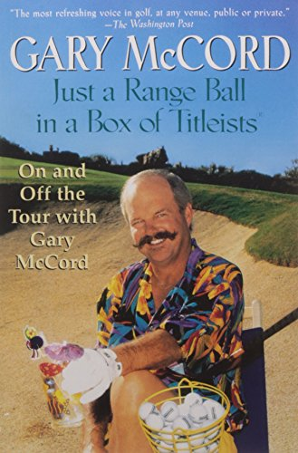 Price comparison product image Just a Range Ball in a Box of Titleists: On and Off the Tour with Gary McCord