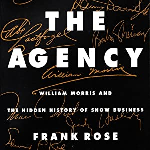 Amazon the agency william morris and the hidden history of amazon the agency william morris and the hidden history of show business audible audio edition marlin may frank rose books fandeluxe Images