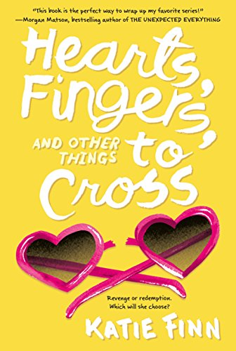 Hearts, Fingers, and Other Things to Cross (A Broken Hearts & Revenge Novel)