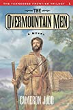 The Overmountain Men (Tennessee Frontier Trilogy)