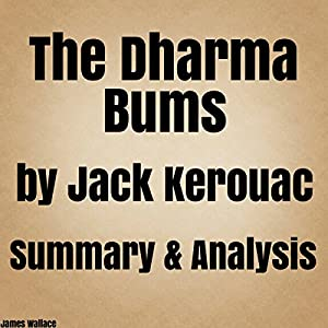 The Dharma Bums by Jack Kerouac: Summary & Analysis Audiobook