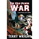 The 13th Power War (The 13th Power Trilogy) (Volume 3)