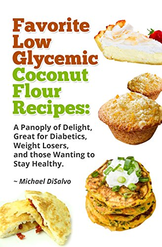 Favorite low glycemic coconut flour recipes a gluten free panoply favorite low glycemic coconut flour recipes a gluten free panoply of delight for diabetics forumfinder Gallery