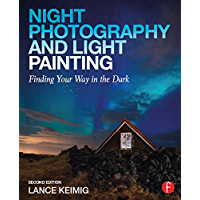 Night Photography and Light Painting: Finding Your Way in the Dark book cover