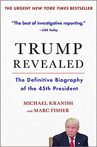 19df8975aca Trump Revealed: The Definitive Biography of the 45th President: Michael  Kranish, Marc Fisher: 9781501156526: Amazon.com: Books