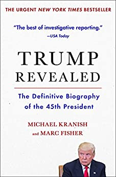 Trump Revealed: The Definitive Biography of the 45th President by [Kranish, Michael, Fisher, Marc]
