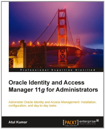 Oracle Identity and Access Manager 11g for Administrators Pdf