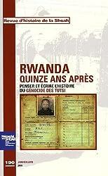 Revue d'histoire de la Shoah, N° 190 : Rwanda, quinze ans après : Penser et écrire l'histoire du génocide des Tutsi du Rwanda