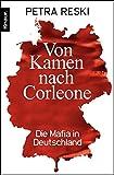 Von Kamen nach Corleone: Die Mafia in Deutschland