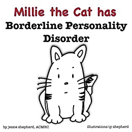 Millie the Cat has Borderline Personality Disorder (What Mental Disorder Book 1)