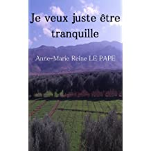 Je veux juste être tranquille (French Edition)