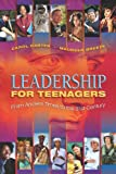 Leadership for Teenagers: From Ancient Times to the 21st Century