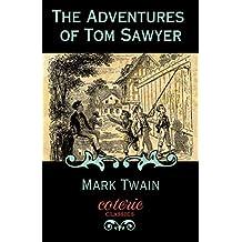 The Adventures of Tom Sawyer (Coterie Classics)