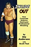 Inside Out: How Corporate America Destroyed Professional Wrestling
