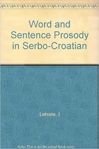 Download Word and Sentence Prosody in Serbocroatian (Current Studies in Linguistics) PDF, azw (Kindle)