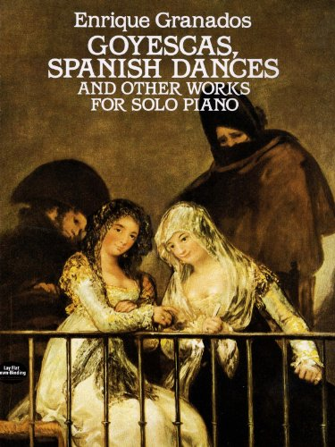 Goyescas, Spanish Dances and Other Works for Solo Piano (Dover Music for Piano)