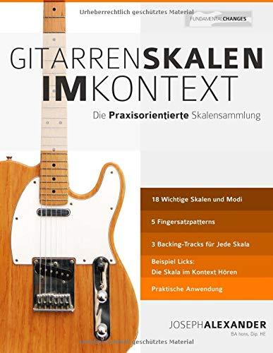 Gitarrenskalen im Kontext Die Praxisorientierte Skalensammlung  [Alexander, Mr. Joseph] (Tapa Blanda)