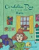 Cordelia Rae Is Crazy for Hats, Brenda Pepin, 1466915188