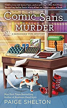 Comic Sans Murder (A Dangerous Type Mystery) by [Shelton, Paige]