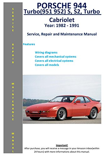 Porsche 944 , Turbo (951 952), S, S2, Cabriolet From 1982 - 1991 Service Repair Maintenance Manual