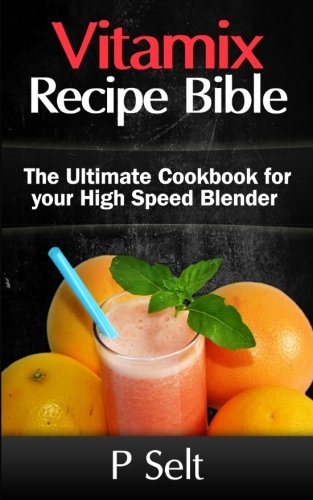 Vitamix-Recipe-Bible-The-Ultimate-Cookbook-for-your-High-Speed-Blender