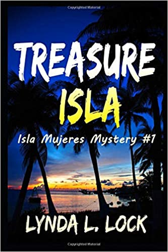 Amazon.com: Treasure Isla (Isla Mujeres Mystery Series) (9780993620331): Lynda L. Lock: Books
