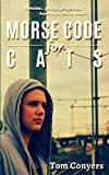 Morse Code for Cats, Tom Conyers, 0980587107