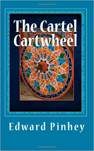The Cartel Cartwheel: Edward L. Pinhey: 9781461160250 ...