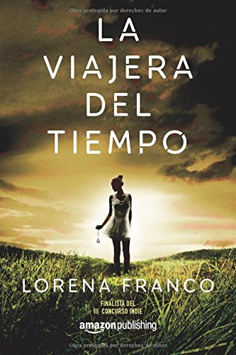 La viajera del tiempo Tapa blanda – 12 sep 2017 Lorena Franco Amazon Publishing 1542045436 FICTION / Fantasy / General