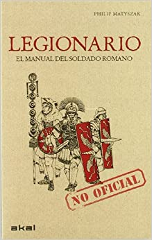 Libros Gratis Para Descargar Legionario: Manual Del Soldado Romano Todo Epub