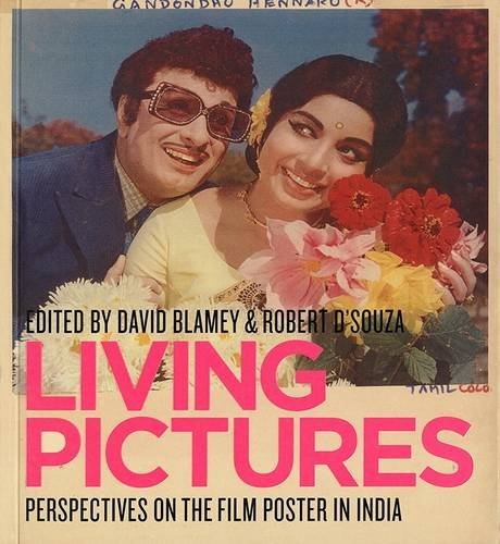 Living Pictures: Perspectives on the Film Poster in India by David Blamey (2006-08-15)