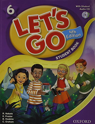 Let's Go 6 Student Book with Audio CD: Language Level: Beginning to High Intermediate. Interest Level: Grades K-6. Approx. Reading Level: K-4