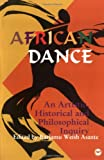 African Dance: An Artistic, Historical and Philosophical Inquiry