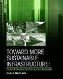 img - for Toward More Sustainable Infrastructure: Project Evaluation for Planners and Engineers book / textbook / text book
