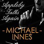 Appleby Talks Again: An Inspector Appleby Mystery | Michael Innes