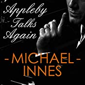 Appleby Talks Again: An Inspector Appleby Mystery | Michael Innes