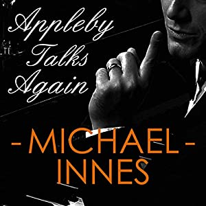 Appleby Talks Again: An Inspector Appleby Mystery Audiobook