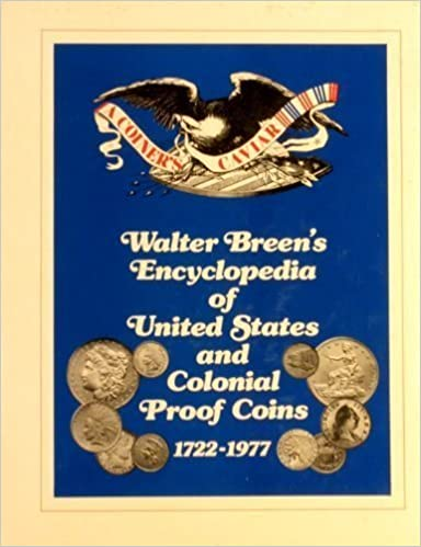 Walter Breens Encyclopedia of United States and Colonial Proof Coins, 1722-1977