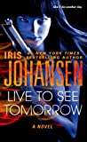 Live to See Tomorrow, Iris Johansen, 1250053072