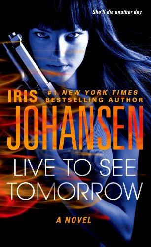 Live To See Tomorrow by Iris Johansen